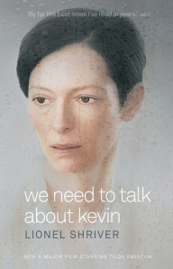 Need to talk about Kevin by Lionel Shriver