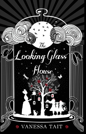 9781782396826 The Looking Glass House by Vanessa Tait