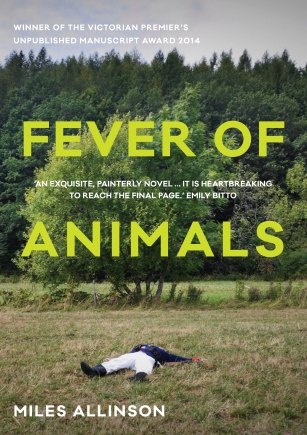 9781925106824 Fever of Animals by Miles Allinson