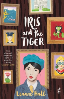 9781925240795 Iris and the Tiger by Leanne Hall