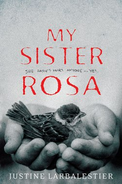 9781760112226 My Sister Rosa by Justine Larbalestier