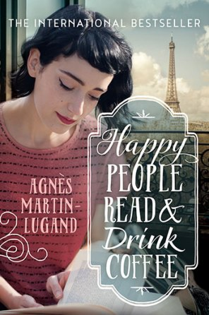9781760291549 Happy People Read & Drink Coffee by Agnès Martin-Lugand