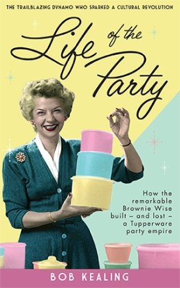 9781925344967-life-of-the-party-by-bob-kealing