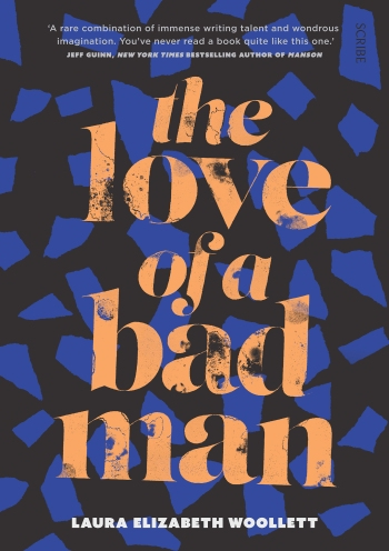 9781925321555-the-love-of-a-bad-man-by-laura-elizabeth-woollett